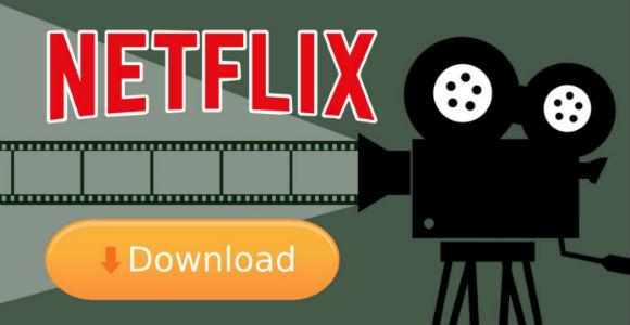 Download movies on Netflix